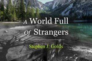 A World Full Of Strangers short story by Stephen J Golds