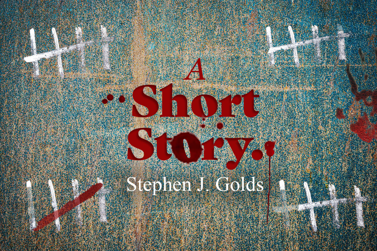 SHORT STORY - A Short Story - - Stephen J Golds