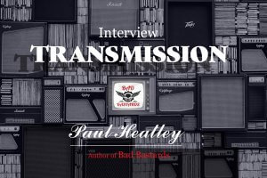 Interview with Paul Heatley author of Bad Bastards