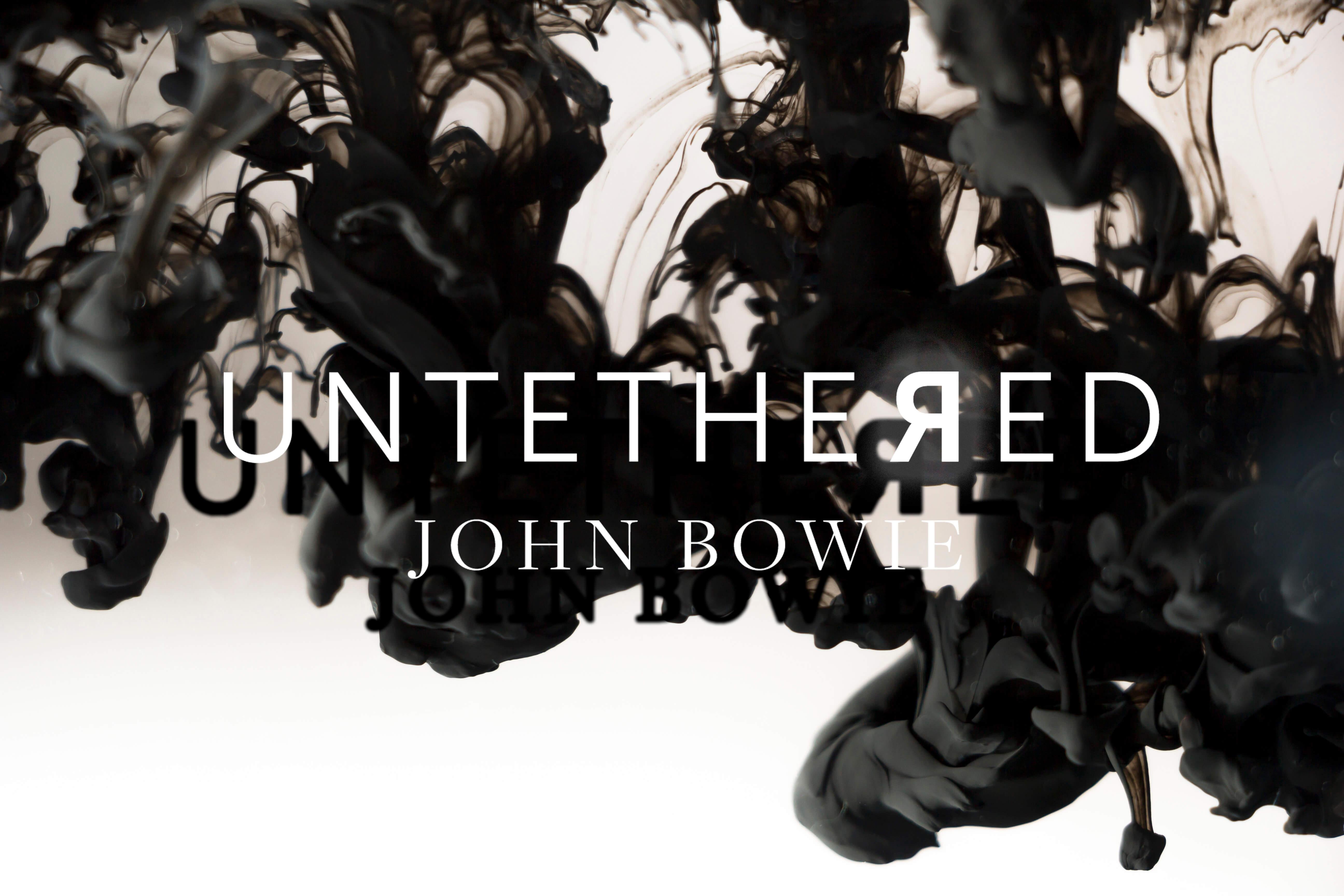 UNTETHEЯED by John Bowie
